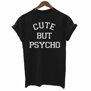 2018 Summer New Women T-shirt Harajuku Letter CUTE BUT PSYCHO Print Top Shirt Casual Style Women Tshirt O-neck Short Sleeve