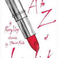 The A to Z of Lipstick by Poppy King, David Foote |, Hardcover | Barnes & Noble®
