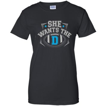 She Wants The D Cowboys Fan T-Shirt cool shirt