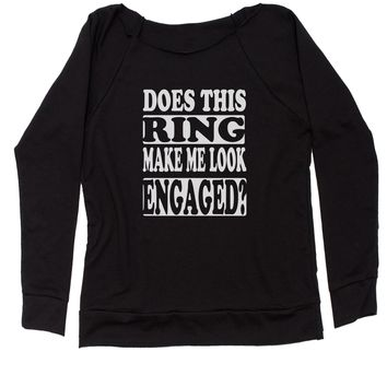Does This Ring Make Me Look Engaged? Slouchy Off Shoulder Oversized Sweatshirt