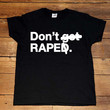 Don't Rape -- Women's T-Shirt