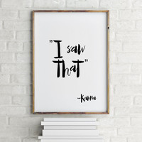 "Karma Quote Karma Poster Humor Funny Poster ""I Saw That"" Typographic Print Inspirational quote Printable Quotes Wall decor Home art Word art"