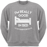 I'm Good In Bed Heather Grey Adult Crew Neck Sweatshirt