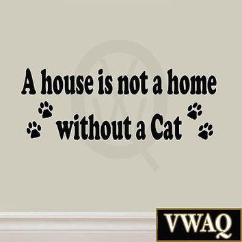 A House is Not a Home Without a Cat Wall Decal Pets Decor Animal Stickers MM-108