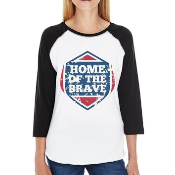 Home Of The Brave Womens Baseball T-shirt 3/4 Sleeve Graphic Tee