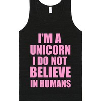 I'M A UNICORN I DO NOT BELIEVE IN HUMANS | Tank Top | SKREENED