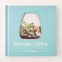 Miniscapes: Create Your Own Terrarium By Clea Cregan - Urban Outfitters
