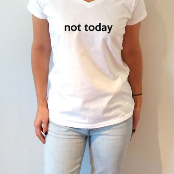 Not Today V-Neck T-shirt ultra soft for women T-shirt Sassy and Funny Girl T-shirt slogan tees Christmas gift top cute fashion