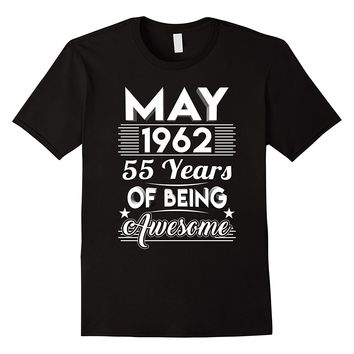 May 1962 55 Years Of Being Awesome Shirt