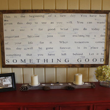 This is the beginning of  a new day let it be something good wall decor quote hand painted sign industrial decor wedding gift