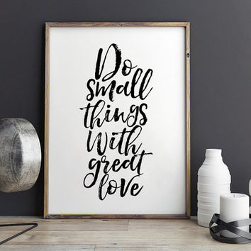 PRINTABLE Art,Do Small Things With Great Love,Family Sign,Love Sign,Office Decor,Inspirational Quote,Motivational Print,Typography Print