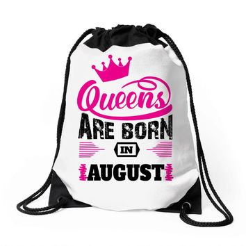 Queens Are Born in August Drawstring Bags