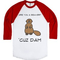 Are You a Beaver? 'Cuz DAM-Unisex White/Red T-Shirt