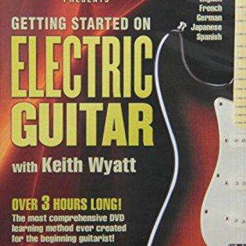 Keith Wyatt - Fender Presents: Getting Started on Electric Guitar -- A Guide for Beginners