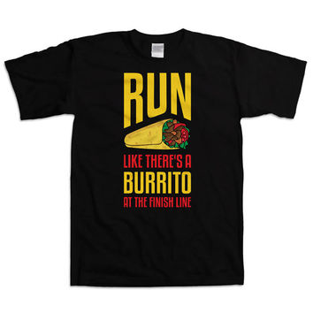 Funny Running T Shirt Run Like There's A Burrito At The Finish Line Shirts For Runners Athletic Gifts Marathon Running Gym Mens Tee WT-40