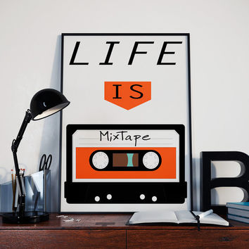 Life is a mixtape print - Motivational Quote print - Inspirational print -  retro poster print wall art Decor