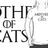 Mother of Cats - Game of Thrones Parody T Shirt
