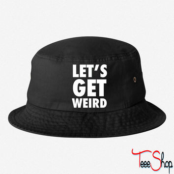 Let's Get Weird White Design bucket hat