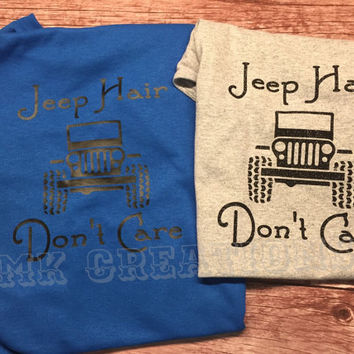 Jeep Hair Don't Care T-SHIRT long or short sleeve