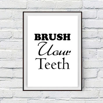 Brush Your Teeth Bathroom Wall Art, Bathroom Decor, Wall Phrase, Typography Print, Printable Phrases, Home Poster, Health Hygiene Phrase