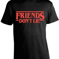 Friends Don't Lie Stranger Things T-Shirt