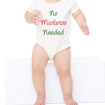 No mistletoe needed Christmas Onesuit. Funny newborn Christmas Onesuit. Girl Christmas Onesuit. Baby first Christmas Onesuit. Christmas Onesuit
