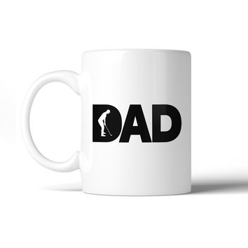 Dad Golf Funny Golf Lover Coffee Mug Perfect Gifts For Golf Dads