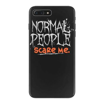 normal people scare me iPhone 7 Plus Case