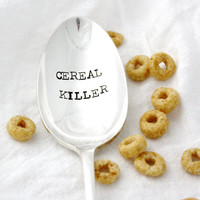 Cereal Killer spoon. Hand stamped table spoon. Engraved silverware by Milk & Honey.