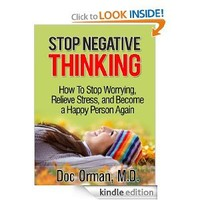 Stop Negative Thinking: How To Stop Worrying, Relieve Stress, and Become a Happy Person Again (Stress Relief Book 1)