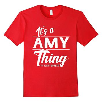 It's A Amy Thing Funny Gifts Name T-shirt Women