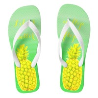 Life is better with pineapples on pastel green flip flops