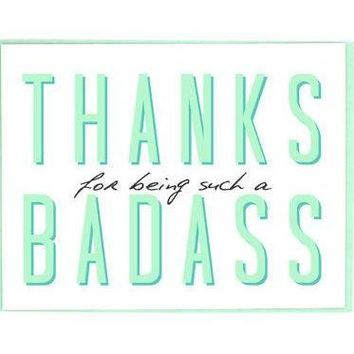Thanks for Being a Badass Greeting Card in Mint