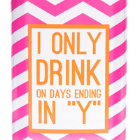 I Only Drink On Days Ending in Y Pink Chevron Flask