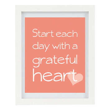 Start Each Day With A Grateful Heart, Inspirational Quote, Motivational Print, Motivational Quote, Inspirational Print, 8 x 10 Print
