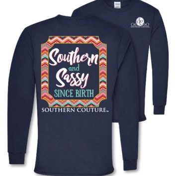 Southern Couture Preppy Southern & Sassy Long Sleeve T-Shirt