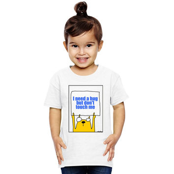 I Need A Hug But Don't Touch Me Toddler T-shirt