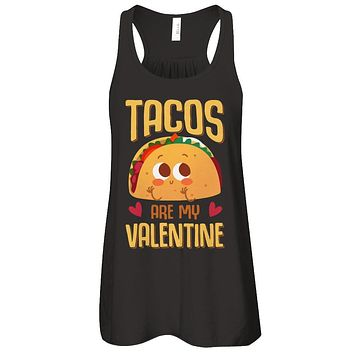 Tacos Are My Valentine Valentine's Lover Day