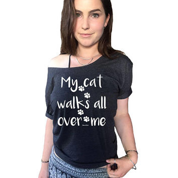 My Cat Walks All Over Me T-shirt Off Shoulder T-shirt Funny T-shirts Swanky Tee Boatneck Shirt Tee Cat Lover T-shirt Brunch Animal Lover Tee
