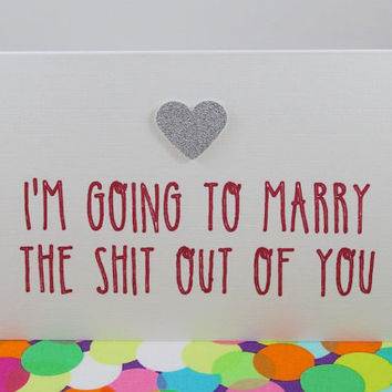 Funny fiance card. I'm going to marry the shit out of you. Handmade.