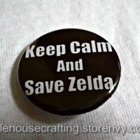 Keep Calm and Save Zelda 1.25 inch pinback button/magnet from Little House of Crafting