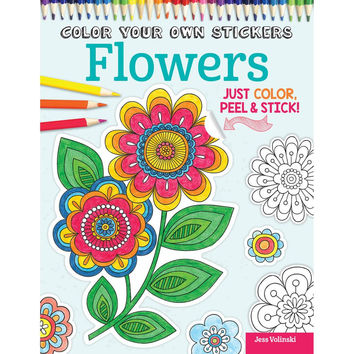 Coloring Your Own Stickers Flowers by Jess Valinski Adult Coloring Book