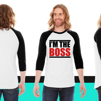 im the boss American Apparel Unisex 3/4 Sleeve T-Shirt