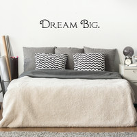 "Dream Big - 42"" x 6"" -  Words above Bed Vinyl Wall Decal Sticker Art"