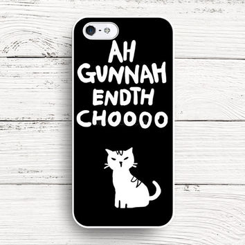 Ah gunnah endth choooo iPhone 4s 5s 5c 6s Cases, Samsung Case, iPod case, HTC case, Xperia case, LG case, Nexus case, iPad case