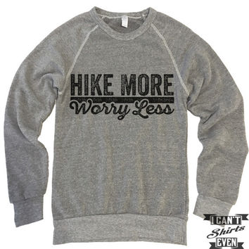 Hike More Worry Less Sweatshirt.