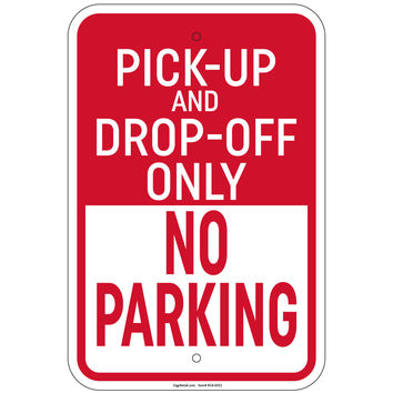 """Heavy Gauge Pick-Up And Drop-Off Only No Parking Sign 12"""" x 18"""" Aluminum Signs Retail Store"""