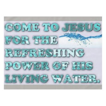 The Refreshing Power Of Jesus' Living Water. Tablecloth