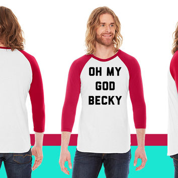 Oh my God Becky American Apparel Unisex 3/4 Sleeve T-Shirt