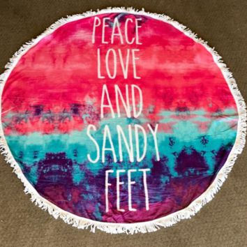 Peace Love And Sandy Feet Round Beach Towel.